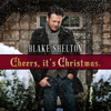 Cheers, It's Christmas. (Deluxe Version) - Blake Shelton