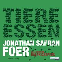 Jonathan Safran Foer - Tiere essen artwork
