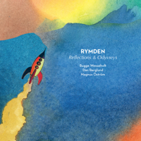 Rymden, Bugge Wesseltoft, Magnus Öström & Dan Berglund - Reflections and Odysseys artwork