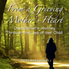 Terri Ann Leidich - From a Grieving Mother's Heart (Unabridged) artwork