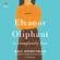 Gail Honeyman - Eleanor Oliphant Is Completely Fine: A Novel (Unabridged)