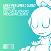 I Need You (feat. Olaf Blackwood) [Andrew Rayel Remix] - Single