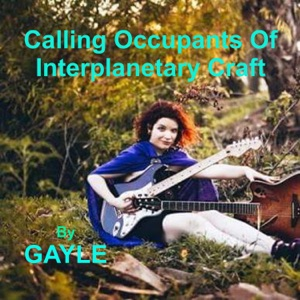 Gayle - Calling Occupants of Interplanetary Craft