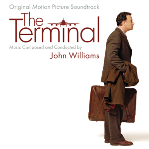 John Williams - The Terminal (Soundtrack from the Motion Picture)