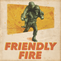 Podcast cover art for Friendly Fire