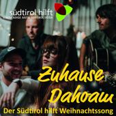Zuhause Dahoam: Der Südtirol Hilft Weihnachtssong