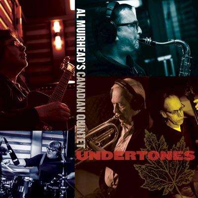 Al Muirhead's Canadian Quintet– Undertones