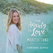 Corinne Zupko - Releasing Worry About Your Body Meditation