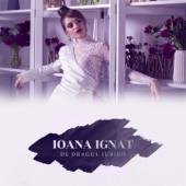 De Dragul Iubirii - Ioana Ignat