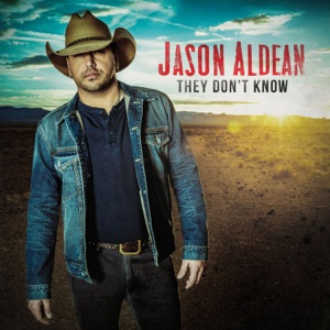 Jason Aldean - They Don't Know