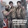 Hawaon Mein Woh Aag Hai From Raag Desh Single