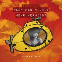 Wenn man nichts mehr vermisst (Wolke 8 Remix)-Clara Louise