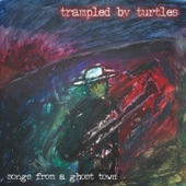 Trampled by Turtles - Ain't No Use in Tryin'