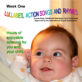 Lullabies, Action Songs and Rhymes Week 1