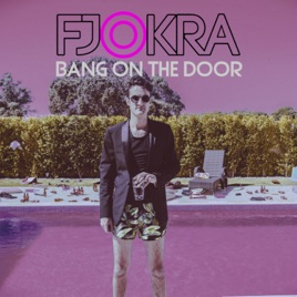 Bang On the Door - Single  sc 1 st  iTunes - Apple & Bang On the Door - Single by Fjokra on Apple Music