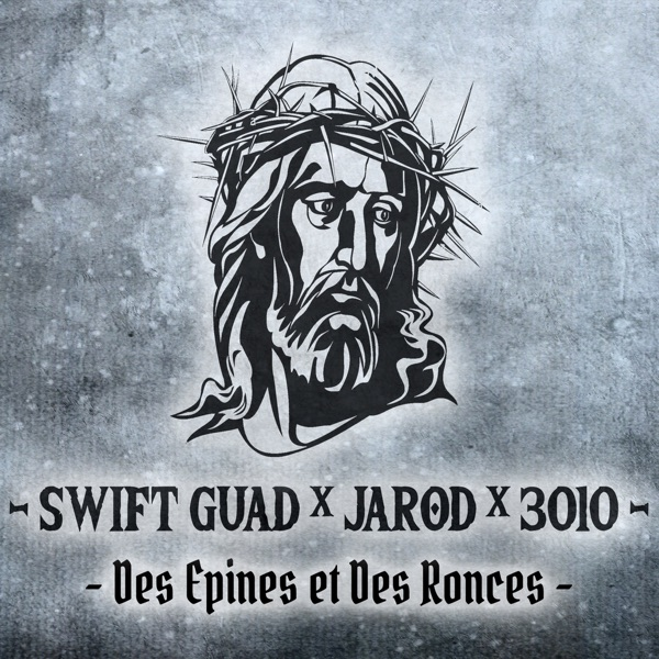 Swift Guad - Des épines et des ronces (feat. Jarod & 3010) - Single