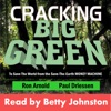 Cracking Big Green: To Save the World from the Save-the-Earth Money Machine (Unabridged)
