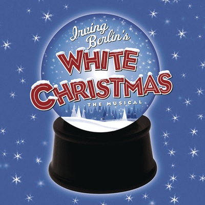 Irving Berlin's White Christmas (Original Broadway Cast Recording) - Irving Berlin