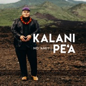 Kalani Pe'a - No 'Ane'i