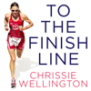 Chrissie Wellington - To the Finish Line: A World Champion Triathlete's Guide to Your Perfect Race (Unabridged) bild