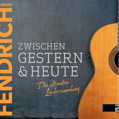 Zwischen gestern & heute – Die ultimative Liedersammlung - Rainhard Fendrich