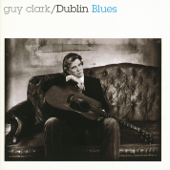 Dublin Blues-Guy Clark