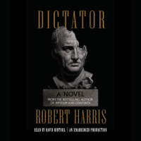 Dictator: A novel (Unabridged)