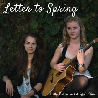 Letter to Spring – Abigail Cline & Kelly Pekar