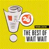 The Best of Wait, Wait...Don't Tell Me! - Wait, Wait...Don't Tell Me! from NPR