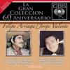 La Gran Colécción del 60 Aniversarío CBS - Felipe Arriaga / Jorge Valente