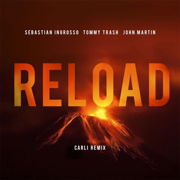 Sebastian Ingrosso, Tommy Trash & John Martin mit Reload (Carli Remix)