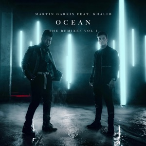 Ocean (feat. Khalid) [Remixes, Vol. 1] - EP Mp3 Download