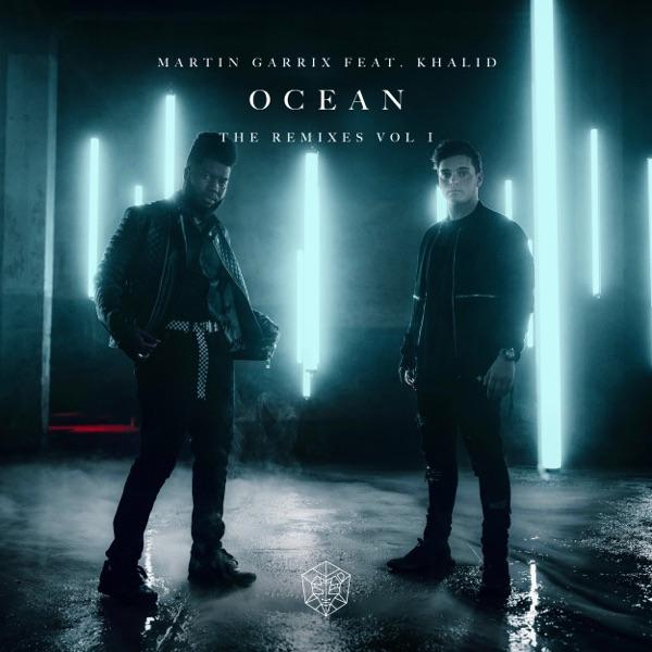 Ocean (feat. Khalid) [Remixes, Vol. 1] - EP