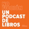 No ficción | Un podcast de libros (Penguin Random House Grupo Editorial)
