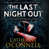 Catherine O'Connell - The Last Night Out (Unabridged) artwork