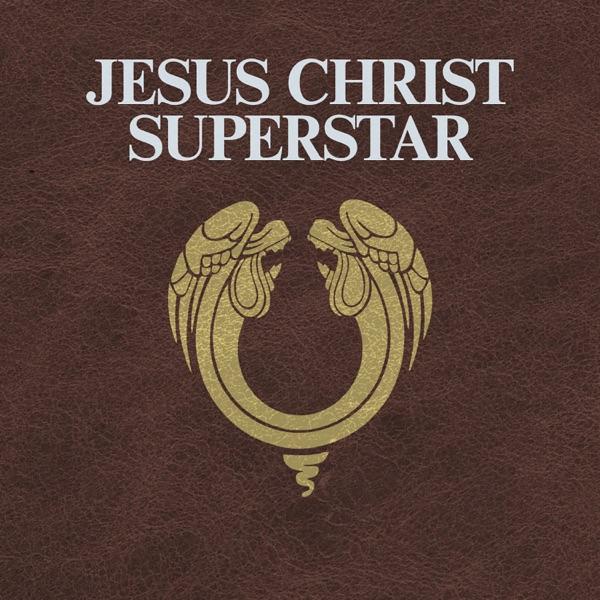 Jesus Christ Superstar (Original Studio Cast) [2012 Remastered]