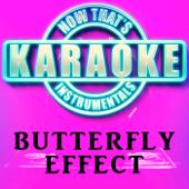 Butterfly Effect (Originally Performed by Travis Scott) [Instrumental Karaoke Version]