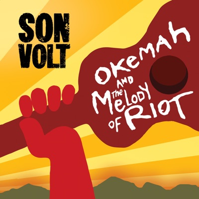 Okemah and the Melody of Riot - Son Volt