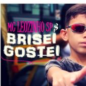 Brisei, Gostei