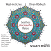 Johann Wolfgang von Goethe, Hafis, Rudaki, Rumi, Omar Khayyam & Mulla Hadi Sabzawari - Goethes persische Reise: West-östliches Divan-Hörbuch Grafik