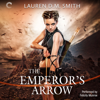 Lauren D.M. Smith - The Emperor's Arrow  artwork