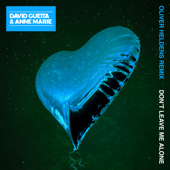 [Download] Don't Leave Me Alone (feat. Anne-Marie) [Oliver Heldens Remix] MP3