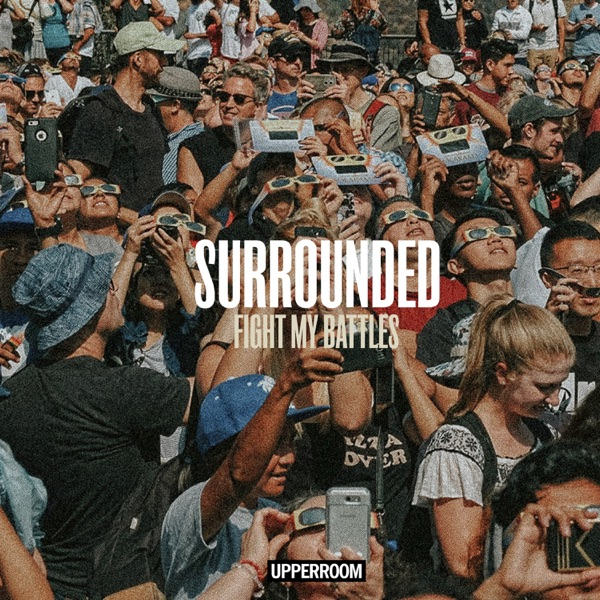 UPPERROOM - Surrounded (Fight My Battles)