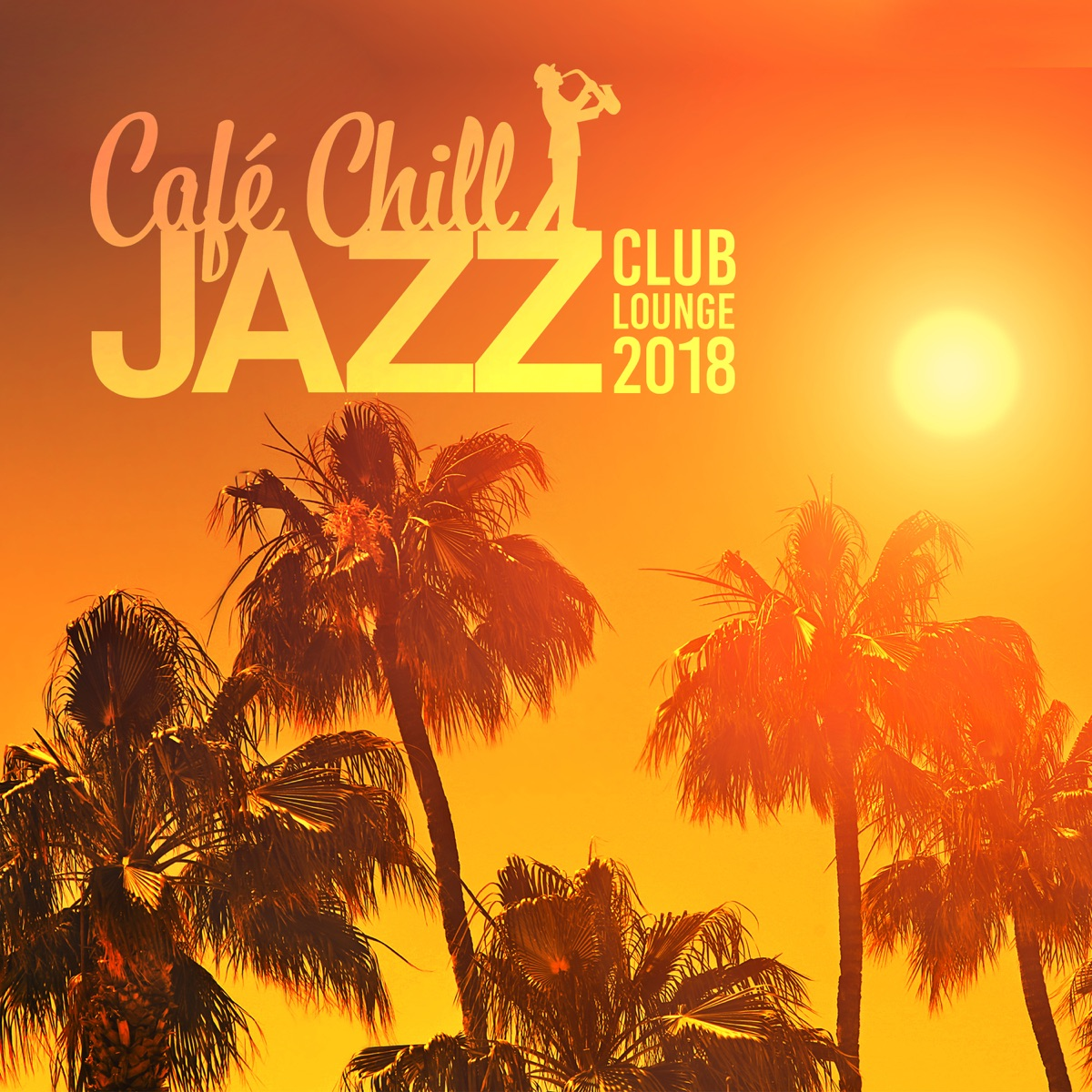 Café Chill Jazz: Club Lounge 2018, Opening Party, 31 Best