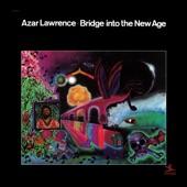 Azar Lawrence - Bridge into the New Age