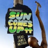 Sun Comes Up feat James Arthur Remixes Pt 1 EP