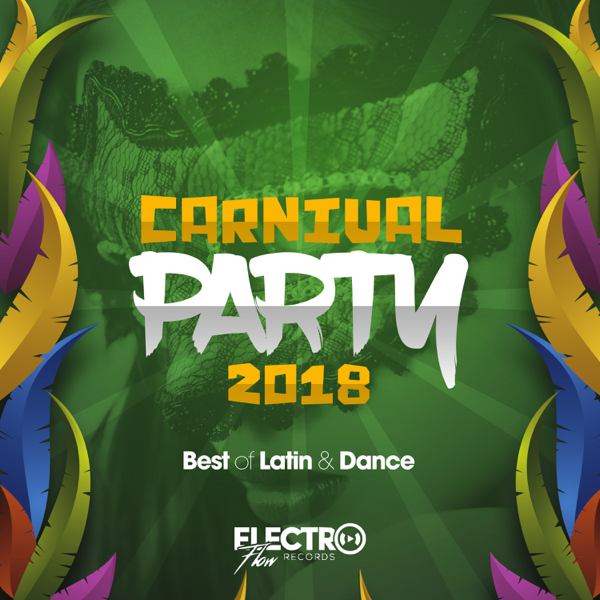 ‎Carnival Party 2018 (Best of Latin & Dance) by Various Artists