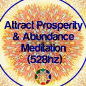 Attract Prosperity & Abundance Meditation (528hz)