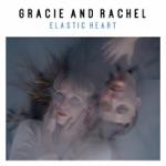 Gracie and Rachel - Elastic Heart