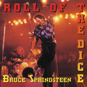 Bruce Springsteen - Roll of the Dice